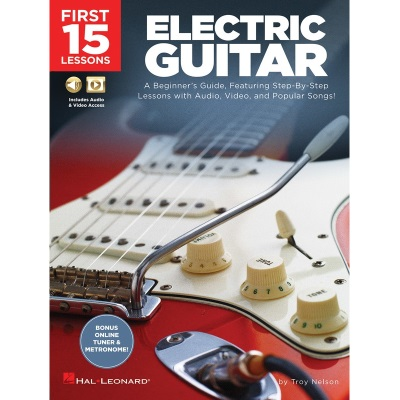 hal leonard first 15 lessons beginner 39 s guide series electric guitar. Black Bedroom Furniture Sets. Home Design Ideas